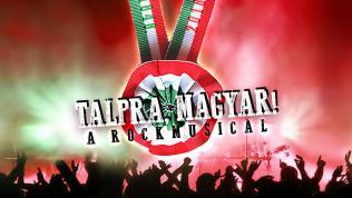 TALPRA, MAGYAR! - rockmusical
