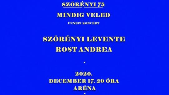 Mindig veled ünnepi koncert - Szörényi Levente, Rost Andrea