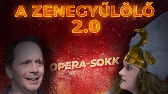 A zenegyűlölő 2.0 - OPERA-SOKK